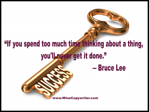 Key to Success - If you spend too much time thinking you'll never get things done